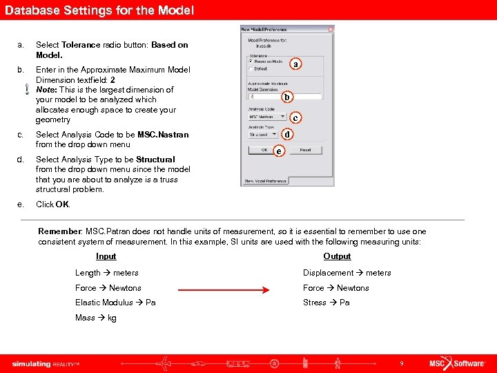 Database Settings for the Model a. Select Tolerance radio button: Based on Model. b.