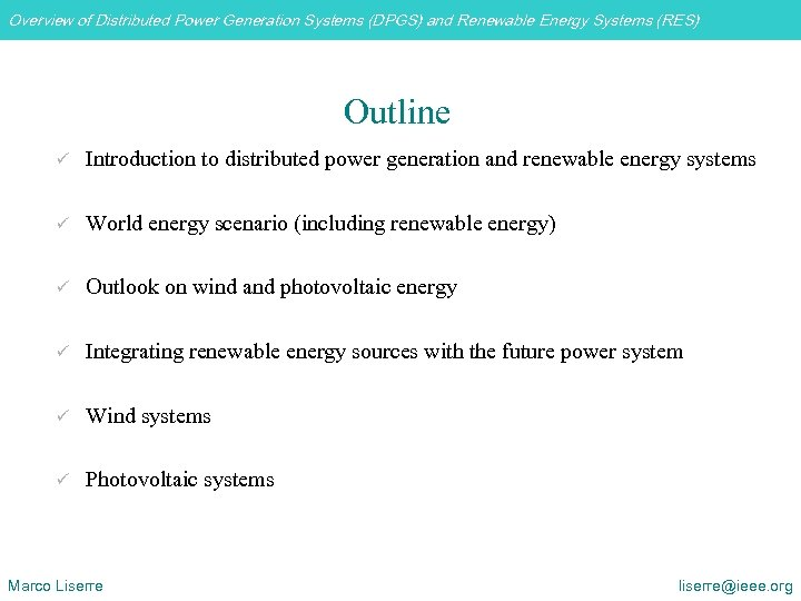 Overview of Distributed Power Generation Systems (DPGS) and Renewable Energy Systems (RES) Outline ü