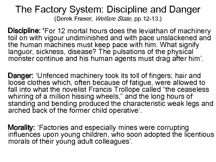 The Factory System: Discipline and Danger (Derek Fraser, Welfare State, pp. 12 -13. )
