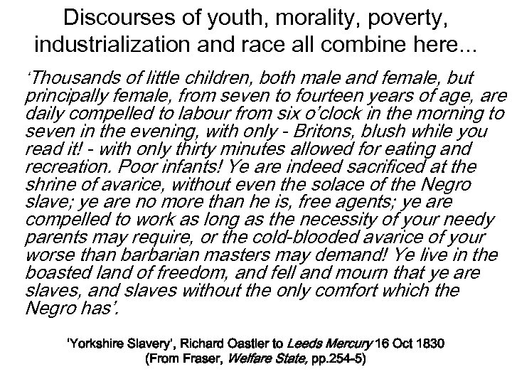 Discourses of youth, morality, poverty, industrialization and race all combine here. . . 'Thousands