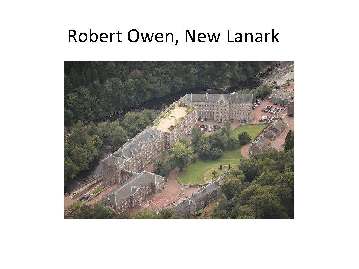 Robert Owen, New Lanark