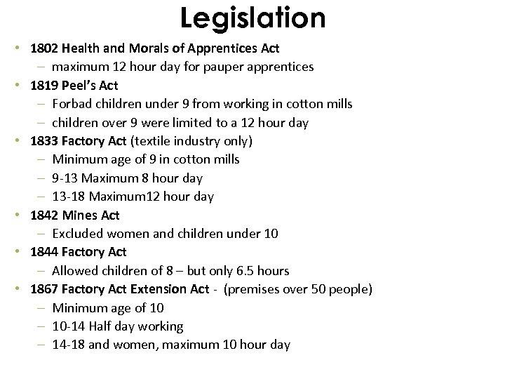 Legislation • 1802 Health and Morals of Apprentices Act – maximum 12 hour day
