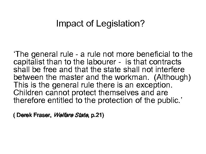 Impact of Legislation? 'The general rule - a rule not more beneficial to the