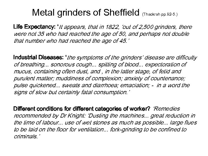 Metal grinders of Sheffield (Thackrah pp. 92 -5. ) Life Expectancy: 'It appears, that