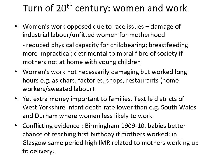 Turn of 20 th century: women and work • Women's work opposed due to