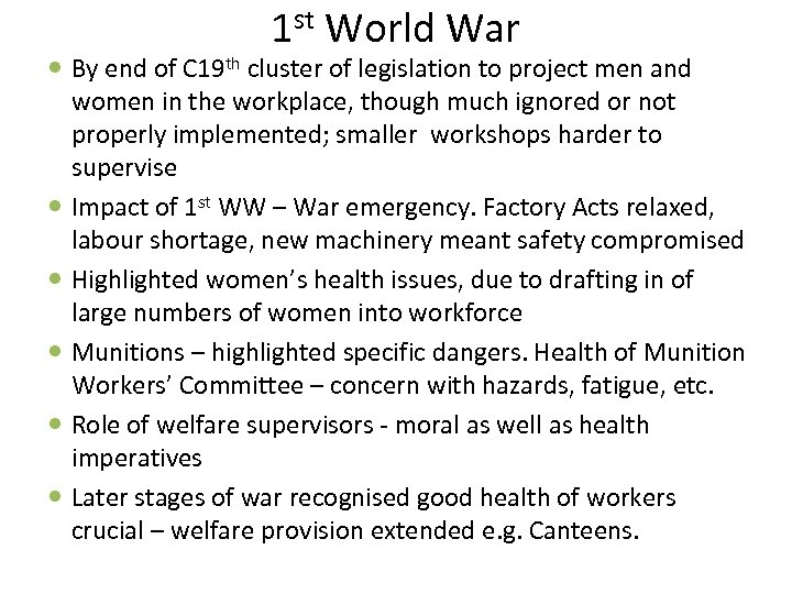 1 st World War By end of C 19 th cluster of legislation to