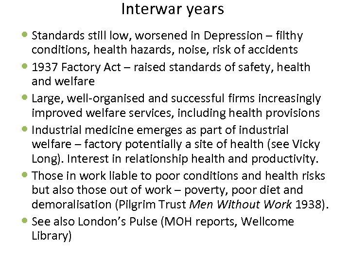 Interwar years Standards still low, worsened in Depression – filthy conditions, health hazards, noise,