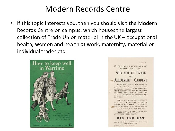 Modern Records Centre • If this topic interests you, then you should visit the