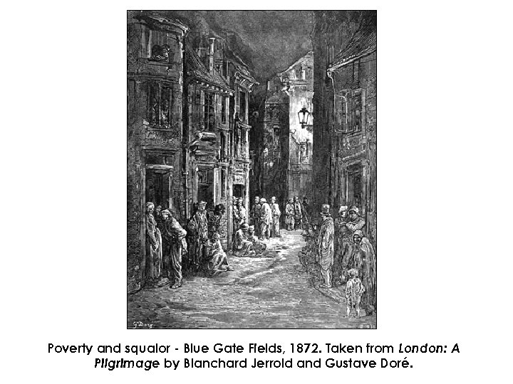 Poverty and squalor - Blue Gate Fields, 1872. Taken from London: A Pilgrimage by