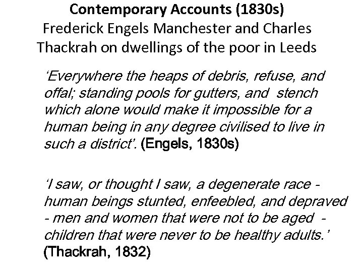 Contemporary Accounts (1830 s) Frederick Engels Manchester and Charles Thackrah on dwellings of the