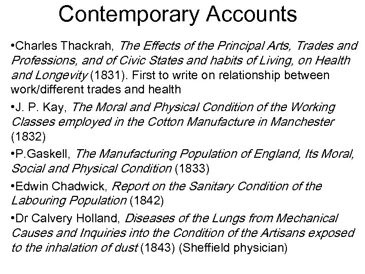 Contemporary Accounts • Charles Thackrah, The Effects of the Principal Arts, Trades and Professions,