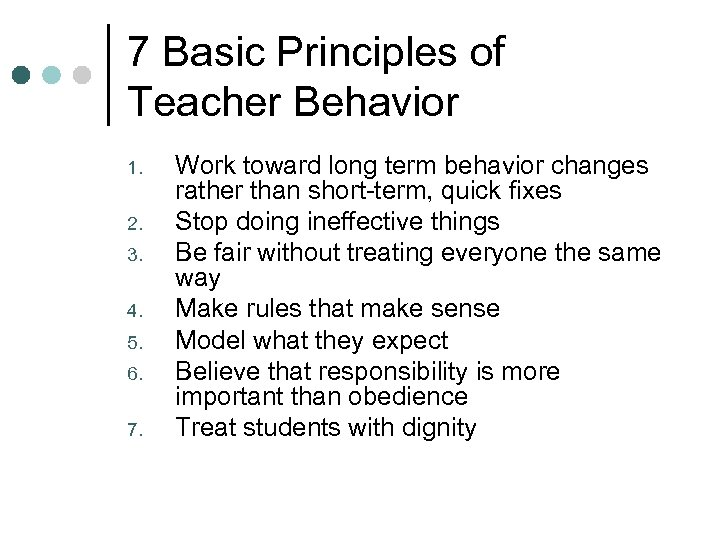 7 Basic Principles of Teacher Behavior 1. 2. 3. 4. 5. 6. 7. Work