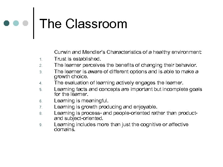 The Classroom 1. 2. 3. 4. 5. 6. 7. 8. 9. Curwin and Mendler's