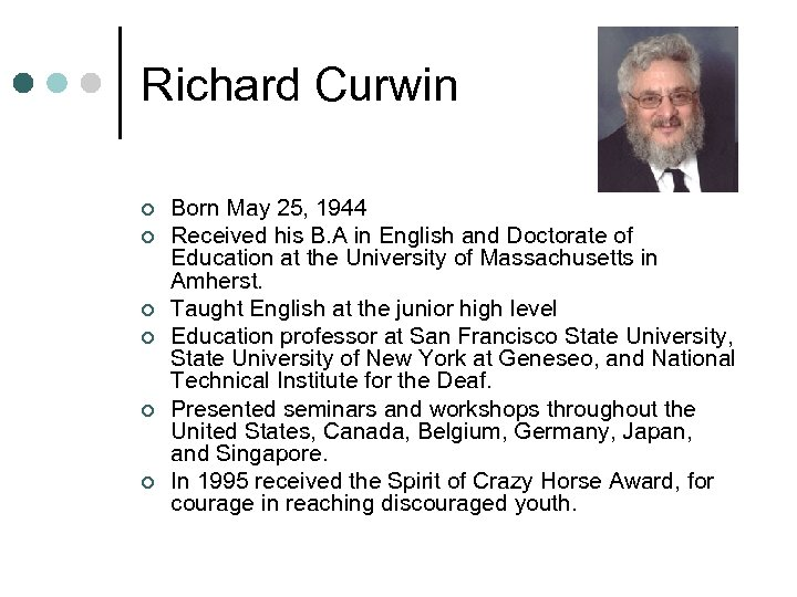 Richard Curwin ¢ ¢ ¢ Born May 25, 1944 Received his B. A in