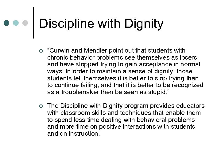 "Discipline with Dignity ¢ ""Curwin and Mendler point out that students with chronic behavior"
