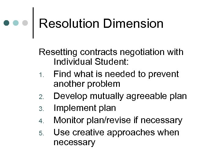 Resolution Dimension Resetting contracts negotiation with Individual Student: 1. Find what is needed to
