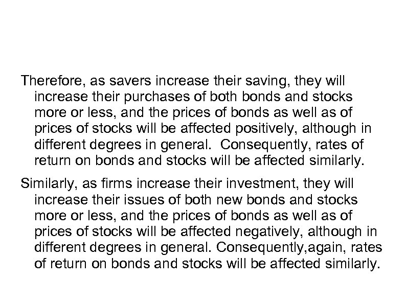 Therefore, as savers increase their saving, they will increase their purchases of both bonds