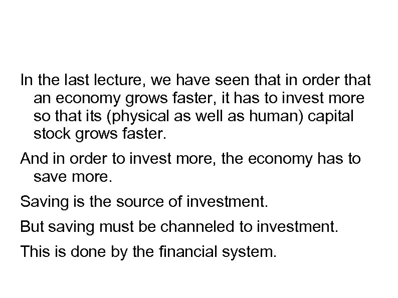 In the last lecture, we have seen that in order that an economy grows