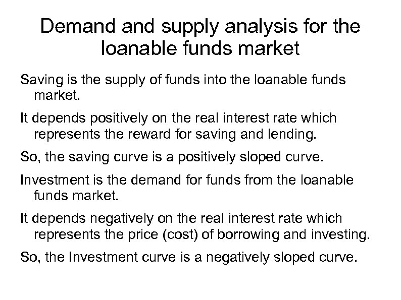 Demand supply analysis for the loanable funds market Saving is the supply of funds