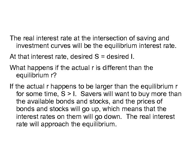 The real interest rate at the intersection of saving and investment curves will be