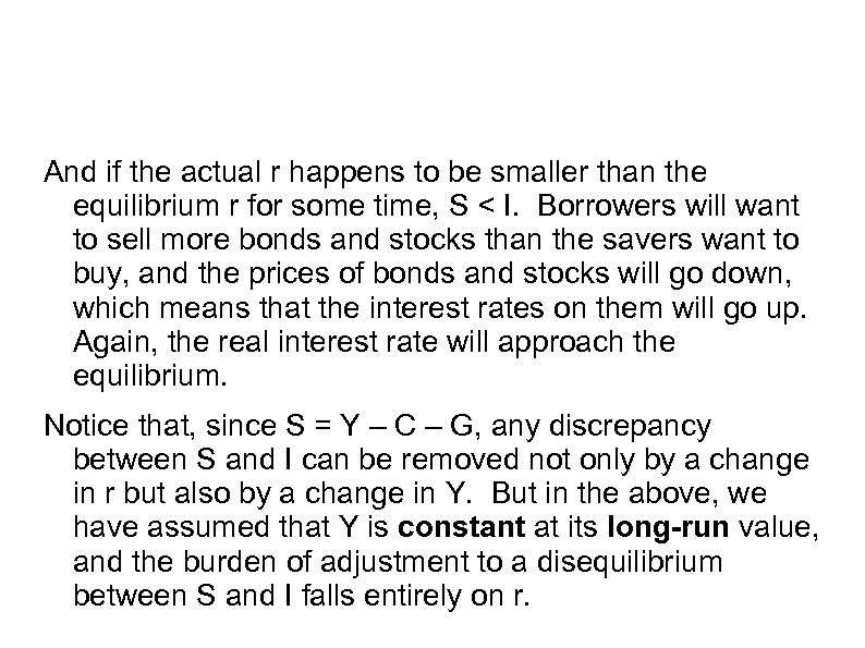 And if the actual r happens to be smaller than the equilibrium r for