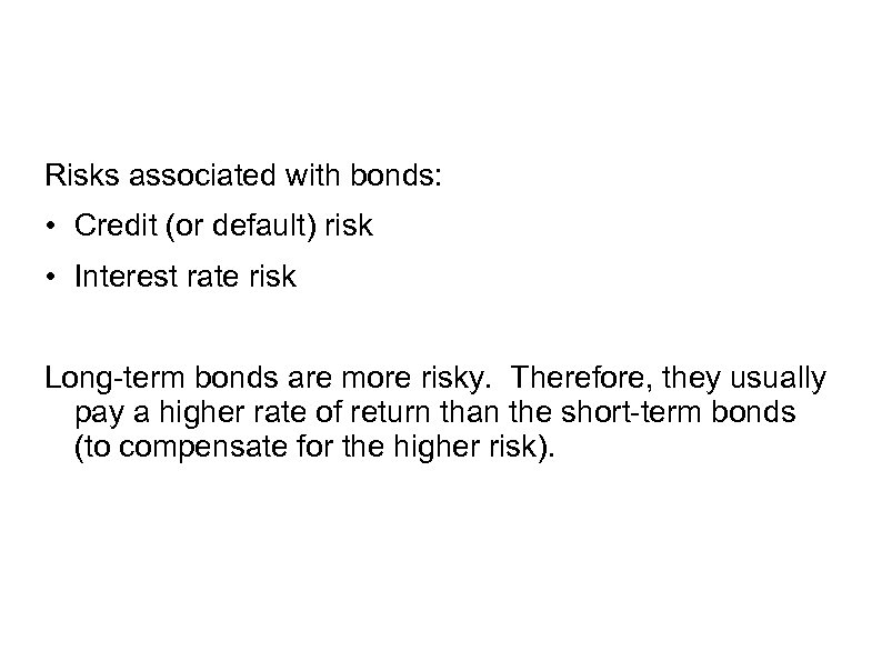 Risks associated with bonds: • Credit (or default) risk • Interest rate risk Long-term