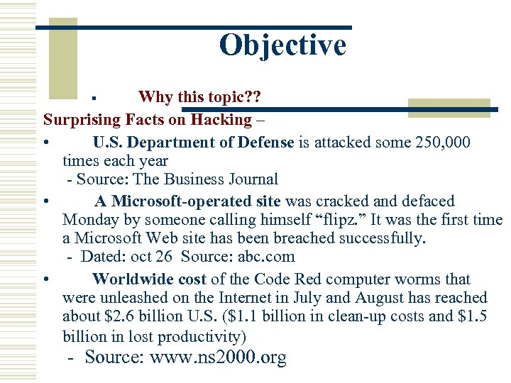 Objective Why this topic? ? Surprising Facts on Hacking – • U. S. Department