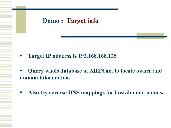 Demo : Target info § Target IP address is 192. 168. 125 § Query