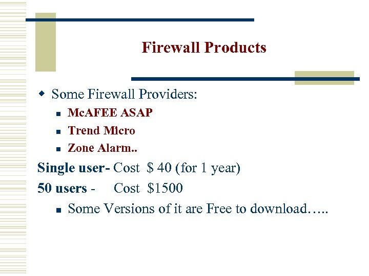 Firewall Products w Some Firewall Providers: n n n Mc. AFEE ASAP Trend Micro