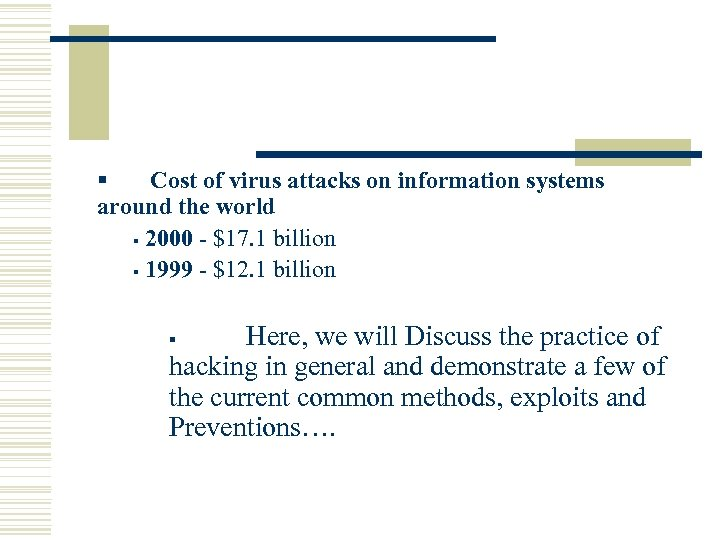 § Cost of virus attacks on information systems around the world § 2000 -