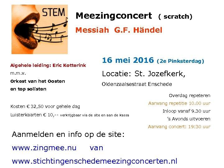 Meezingconcert ( scratch) Messiah G. F. Händel Algehele leiding: Eric Kotterink 16 mei 2016