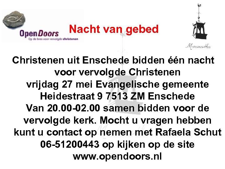 Nacht van gebed Christenen uit Enschede bidden één nacht voor vervolgde Christenen vrijdag 27