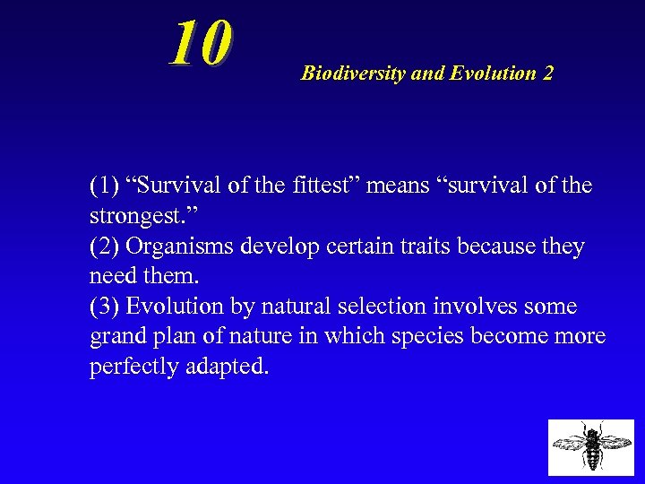 """10 Biodiversity and Evolution 2 (1) """"Survival of the fittest"""" means """"survival of the"""