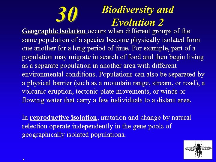 30 Biodiversity and Evolution 2 Geographic isolation occurs when different groups of the same