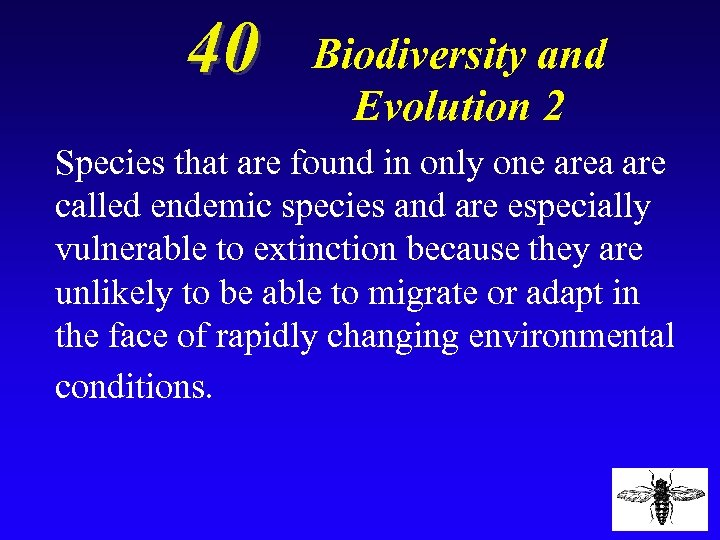40 Biodiversity and Evolution 2 Species that are found in only one area are