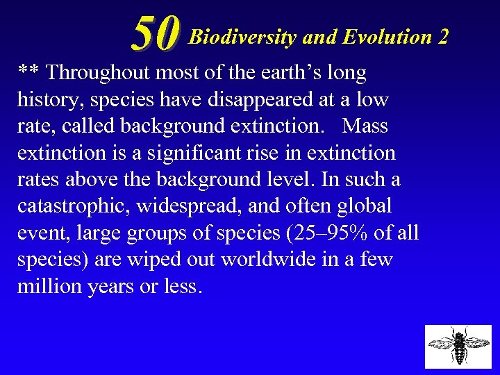 50 Biodiversity and Evolution 2 ** Throughout most of the earth's long history, species