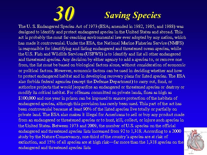 30 Saving Species The U. S. Endangered Species Act of 1973 (ESA; amended in