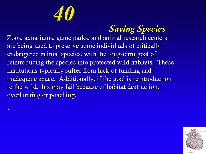 40 Saving Species Zoos, aquariums, game parks, and animal research centers are being used