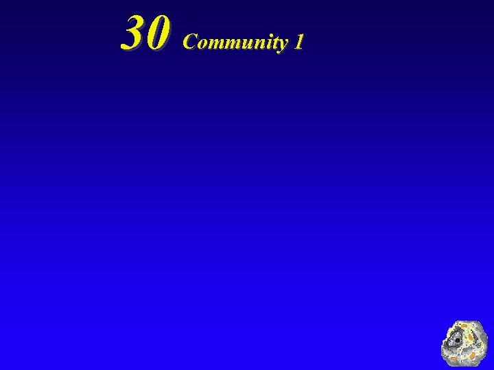 30 Community 1