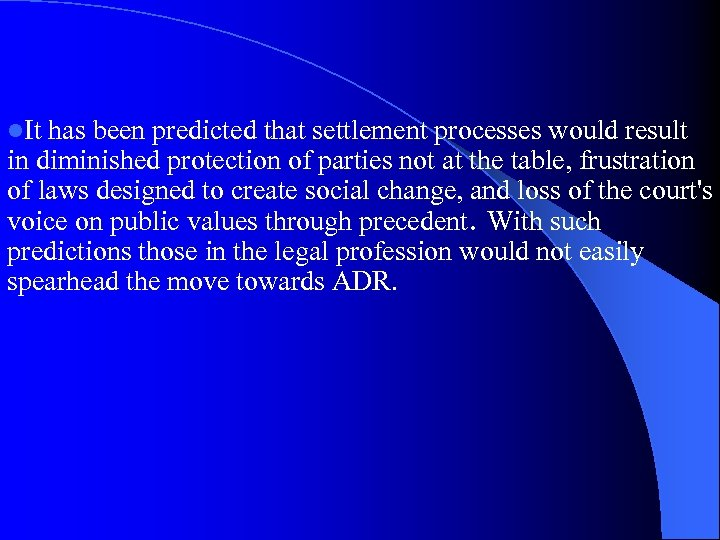 l. It has been predicted that settlement processes would result in diminished protection of