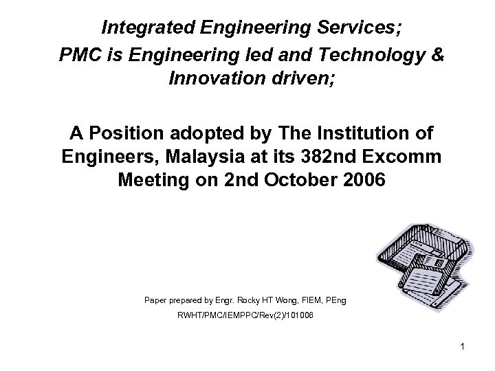 Integrated Engineering Services; PMC is Engineering led and Technology & Innovation driven; A Position