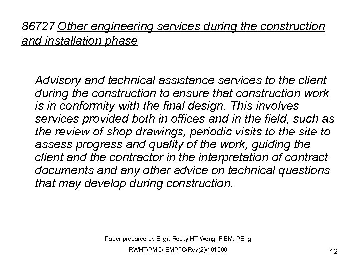 86727 Other engineering services during the construction and installation phase Advisory and technical assistance