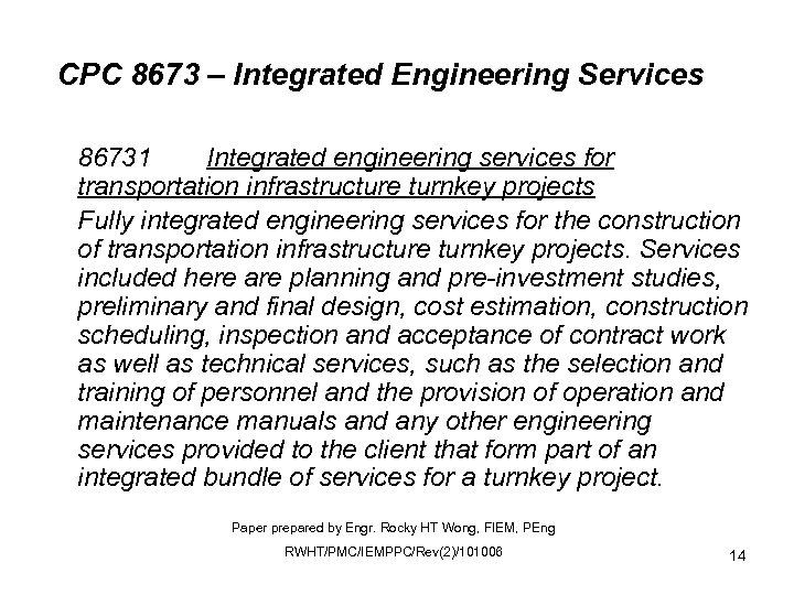 CPC 8673 – Integrated Engineering Services 86731 Integrated engineering services for transportation infrastructure turnkey