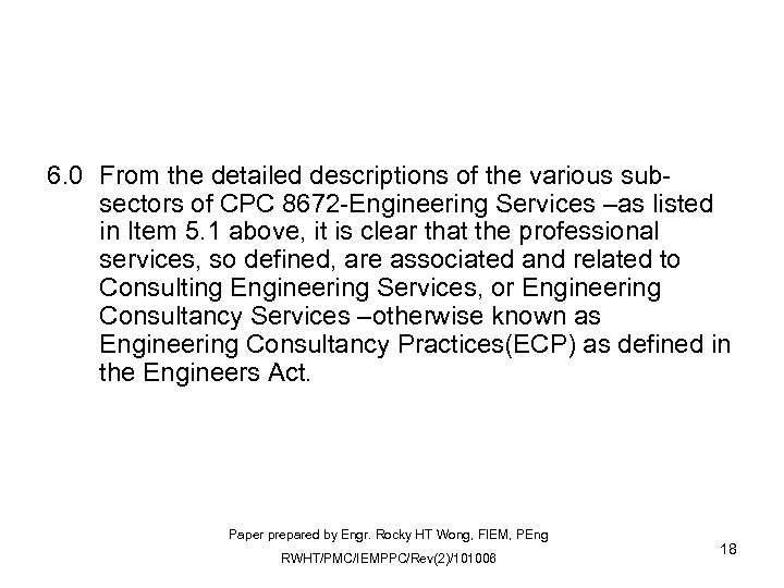 6. 0 From the detailed descriptions of the various subsectors of CPC 8672 -Engineering
