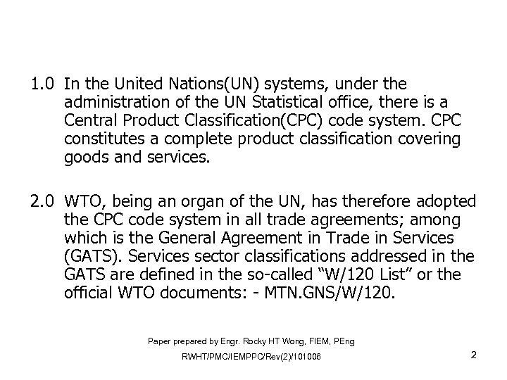 1. 0 In the United Nations(UN) systems, under the administration of the UN Statistical