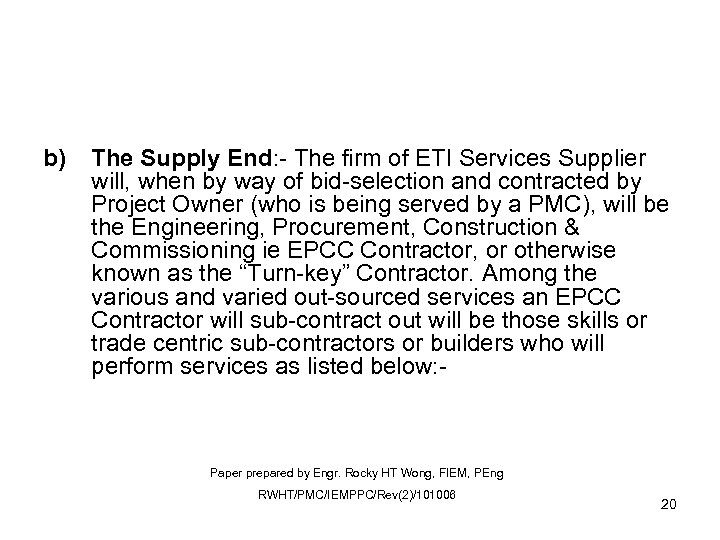 b) The Supply End: - The firm of ETI Services Supplier will, when by