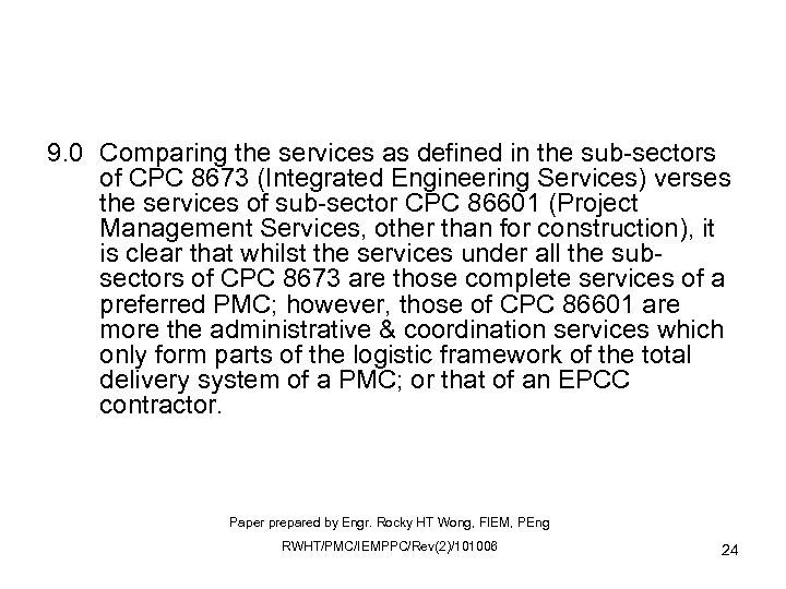 9. 0 Comparing the services as defined in the sub-sectors of CPC 8673 (Integrated