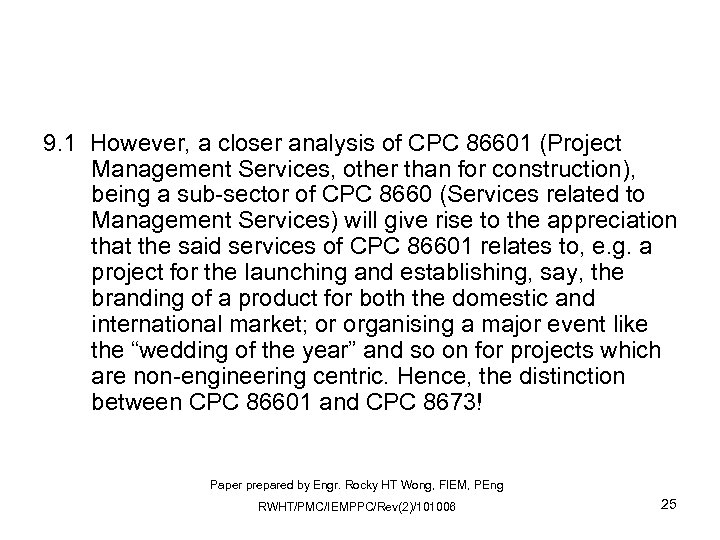 9. 1 However, a closer analysis of CPC 86601 (Project Management Services, other than