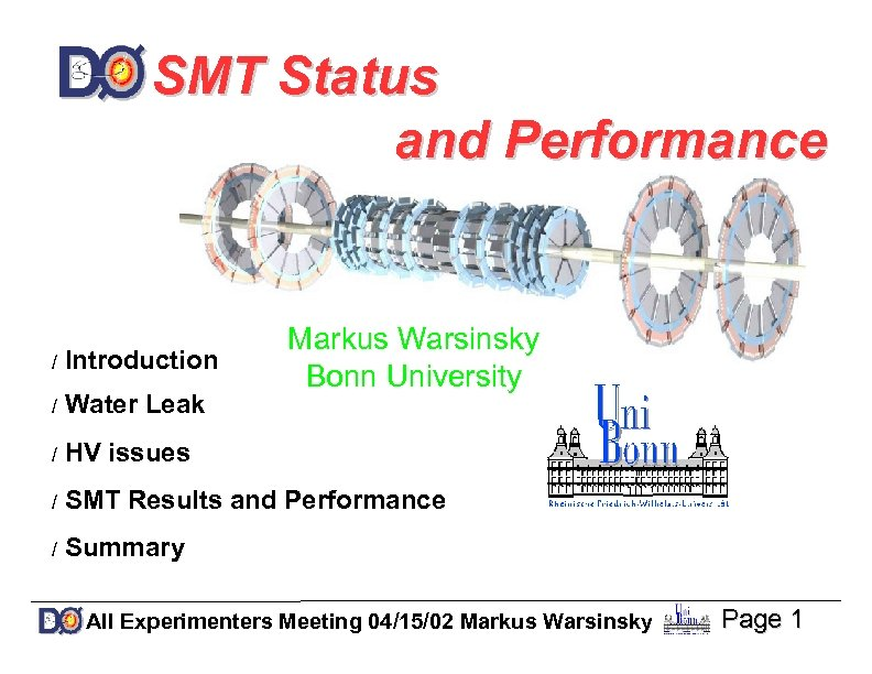 SMT Status and Performance Markus Warsinsky Bonn University / Introduction / Water Leak /