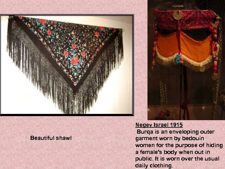 Beautiful shawl Negev Israel 1915 Burqa is an enveloping outer garment worn by bedouin